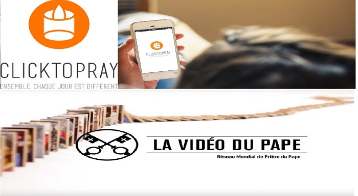 Click to pray et la video du Pape